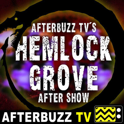 Hemlock Grove Reviews and After Show - AfterBuzz TV