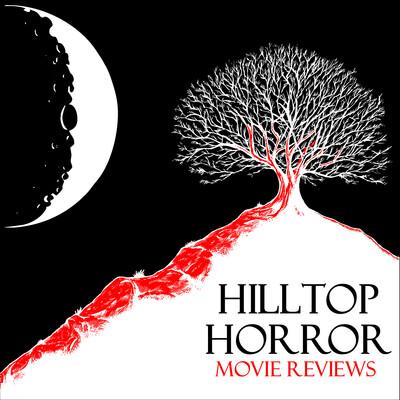 Hilltop Horror Movie Reviews