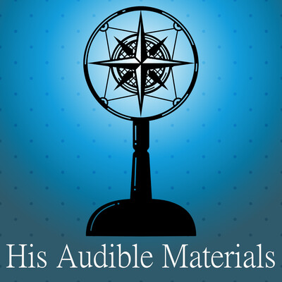 His Audible Materials