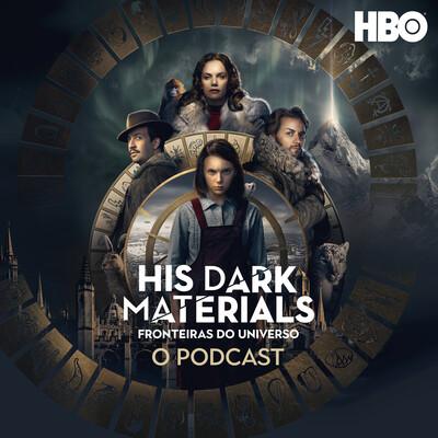 His Dark Materials (Fronteiras Do Universo): O Podcast Oficial