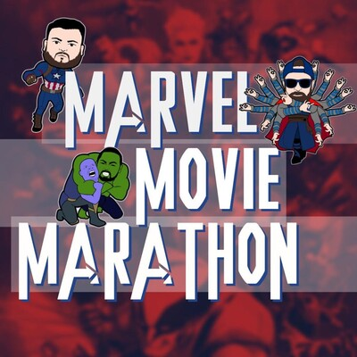 Marvel Movie Marathon Podcast