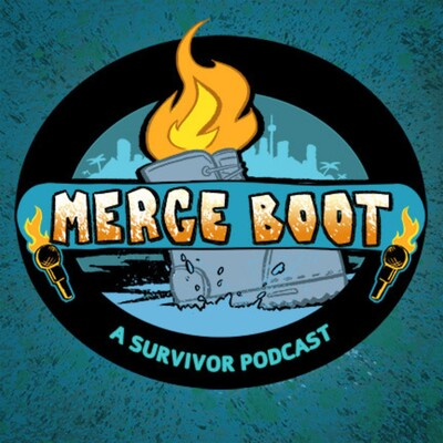 Merge Boot, A Survivor Podcast