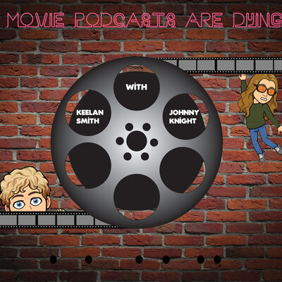 Movie Podcasts Are Dying