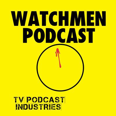 Watchmen Podcast