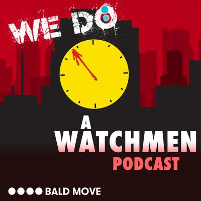We Do: A Watchmen Podcast
