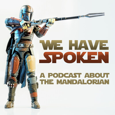 We Have Spoken - The Mandalorian Podcast by Den X Media
