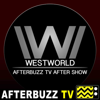 Westworld Reviews and After Show - AfterBuzz TV