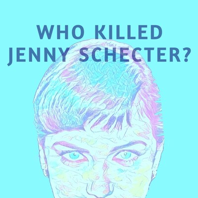 Who Killed Jenny Schecter?