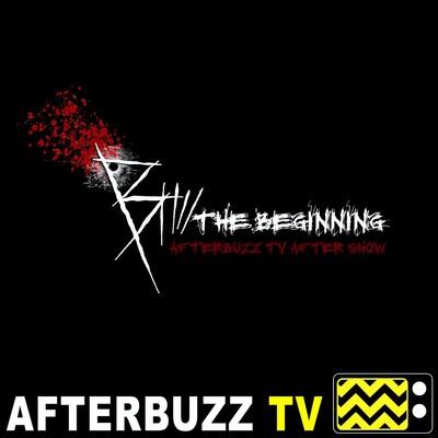 B: The Beginning Reviews & After Show - AfterBuzz TV