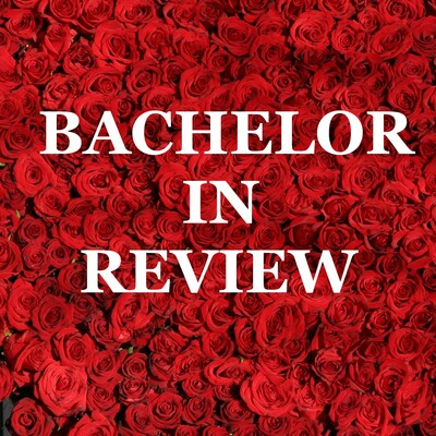 Bachelor in Review