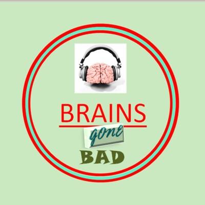 Brains Gone Bad: A The Walking Dead, Fear the Walking Dead Podcast