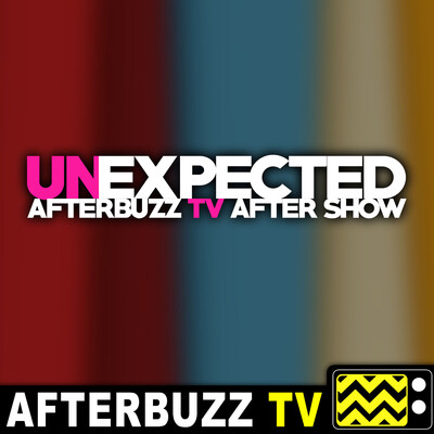 Unexpected Reviews and After Show - AfterBuzz TV