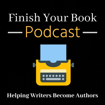 Finish Your Book Podcast
