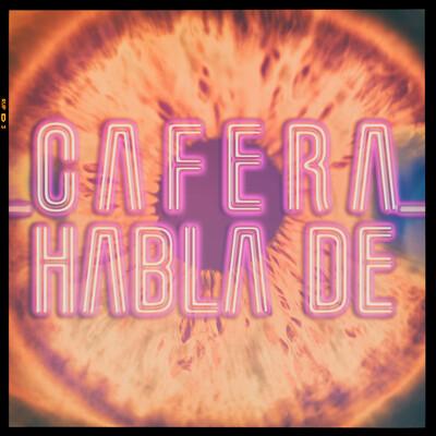Cafera Habla de