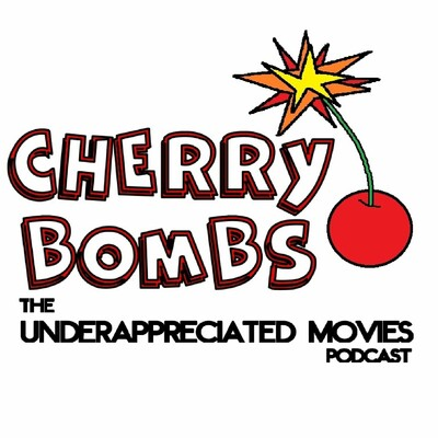 Cherry Bombs - The Underappreciated Movies Podcast