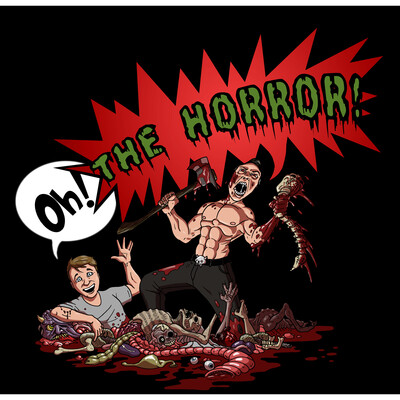 Oh! The Horror! Hosted By Rob Holmes & Steve Ahlman