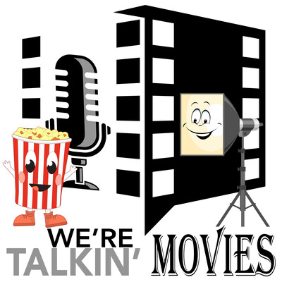 We're Talkin' Movies