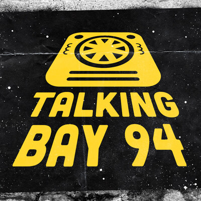 Talking Bay 94: A Star Wars Podcast