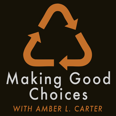 Making Good Choices with Amber L. Carter
