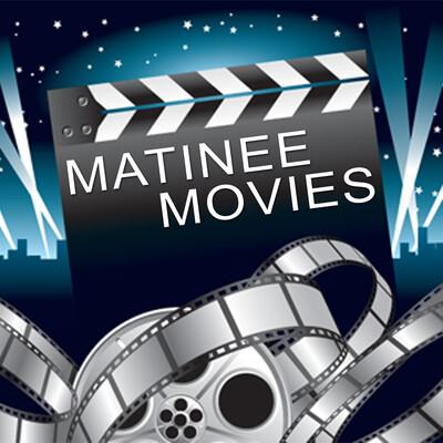 Matinee Movies
