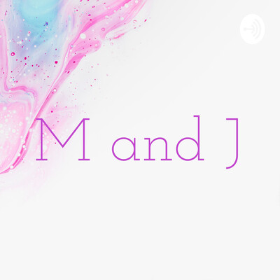 M and J
