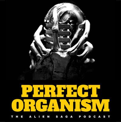 Perfect Organism: The Alien Saga Podcast
