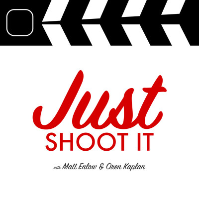 Just Shoot It: A Podcast about Filmmaking, Screenwriting and Directing