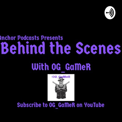 Behind the Scenes w/ OG_GaMeR Podcast Trailer