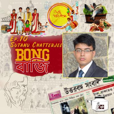 Ep.10 Sutanu Chatterjee