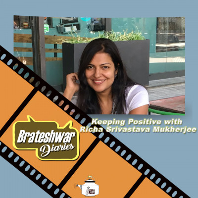 Keeping Positive with Richa Srivastava Mukherjee