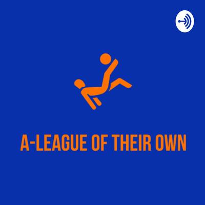 A-League Of Their Own