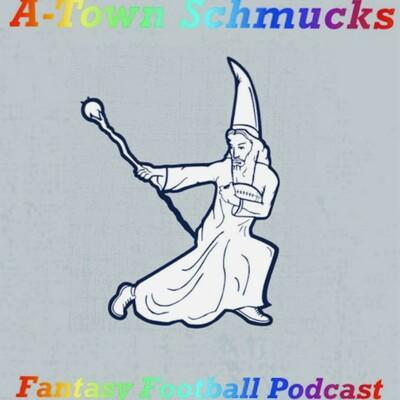 A-Town Schmucks Fantasy Football Podcast