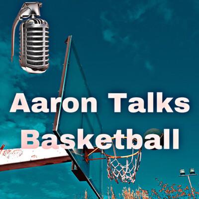 Aaron Talks Basketball