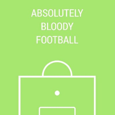 Absolutely Bloody Football