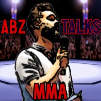 Abz Talks MMA