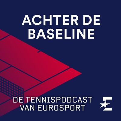 Achter de Baseline - de tennispodcast van Eurosport