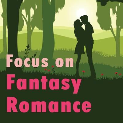 Focus On Fantasy Romance