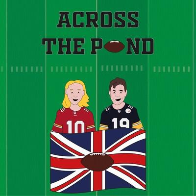 Across the Pond - an NFL podcast