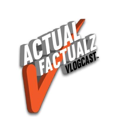 Actual Factualz Podcast