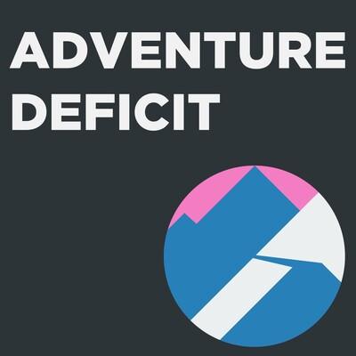 Adventure Deficit