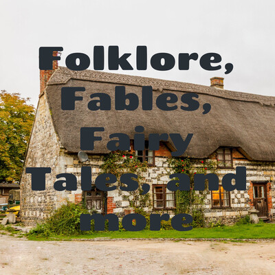Folklore, Fables, Fairy Tales, and more