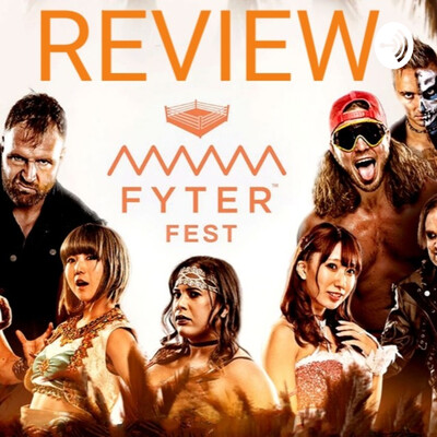 AEW FYTER FEST REVIEW
