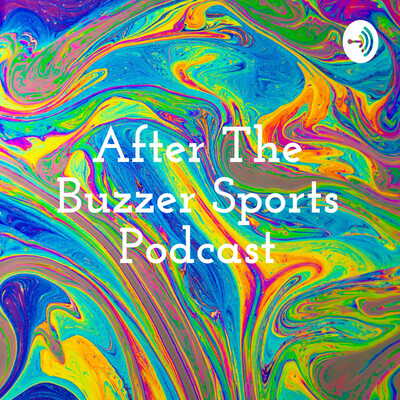 After The Buzzer Sports Podcast