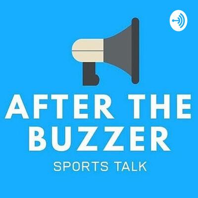 After The Buzzer Sports Talk