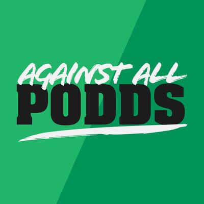 Against All Podds