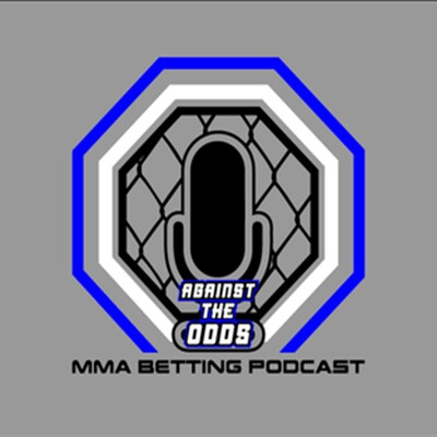 Against The Odds: MMA Betting Podcast