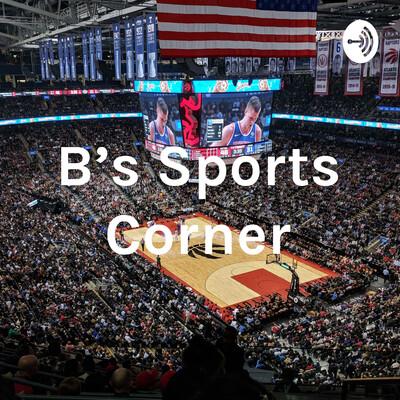 B's Sports Corner
