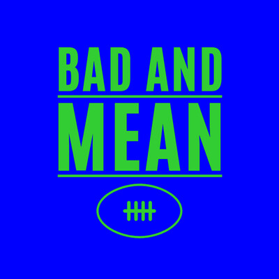 Bad And Mean Podcast