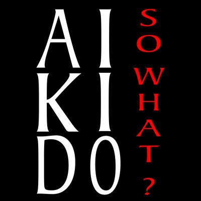 Aikido So What Podcast