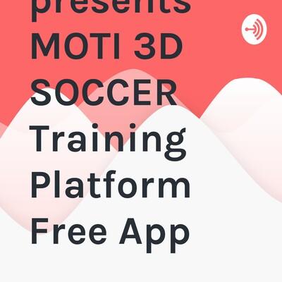 Alan Merrick presents MOTI 3D SOCCER Training Platform Free App